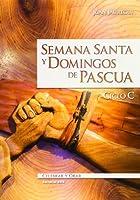 Semana Santa y domingos de Pascua. Ciclo C
