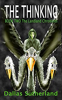The THINKING (The Landland Chronicles Book 2) by [Sutherland, Dallas]