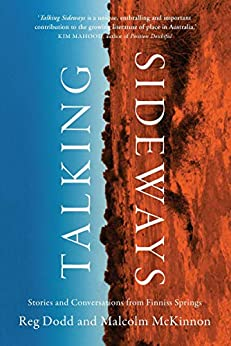 Talking Sideways: Stories and Conversations from Finniss Springs by [Dodd, Reg, McKinnon, Malcolm]
