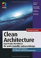 Clean Architecture: Das Praxis-Handbuch fuer professionelles Softwaredesign.Regeln und Paradigmen fuer effiziente Softwarestrukturierung.