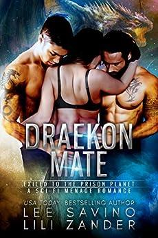 Draekon Mate: Exiled to the Prison Planet (A Sci-Fi Menage Romance) (Dragons in Exile Book 1) by [Zander, Lili, Savino, Lee]
