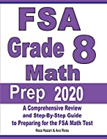 FSA Grade 8 Math Prep 2020: A Comprehensive Review and Step-By-Step Guide to Preparing for the FSA Math Test