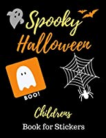 Spooky Halloween Children's Book for Stickers: For Children, Activity Book, Fun For all Ages