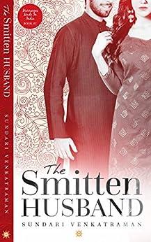 The Smitten Husband (Marriages Made in India Book 2) by [Venkatraman, Sundari]