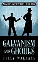 Galvanism and Ghouls (Manners and Monsters)
