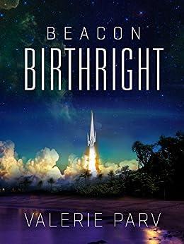 Birthright: Beacon 1 by [Parv, Valerie]