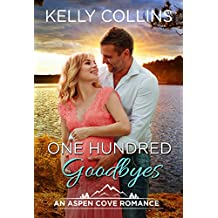 One Hundred Goodbyes (An Aspen Cove Romance Book 9)
