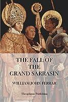 The Fall of the Grand Sarrasin