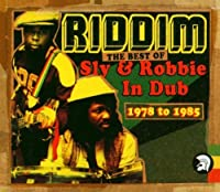 Riddim: The Best of Sly & Robbie in Dub 1978-1985 by SLY & ROBBIE (2013-05-03)