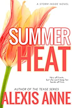 Summer Heat (The Storm Inside Book 5) by [Anne, Alexis]