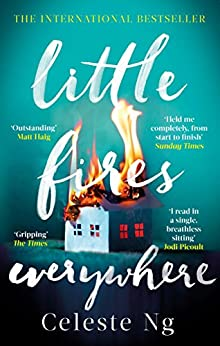 Little Fires Everywhere: The New York Times Top Ten Bestseller by [Ng, Celeste]