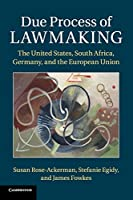 Due Process of Lawmaking: The United States, South Africa, Germany, and the European Union