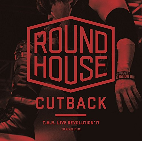 T.M.Revolution – T.M.R. LIVE REVOLUTION'17 -ROUND HOUSE CUTBACK- [24bit Lossless + MP3 320 / WEB]  [2018.03.28]