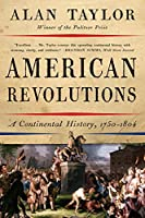 American Revolutions: A Continental History 1750-1804