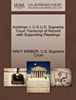 Kohlman V. U S U.S. Supreme Court Transcript of Record with Supporting Pleadings