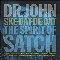 Ske-Dat-De-Dat... The Spirit Of Satch by Dr John