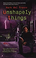Unshapely Things (Connor Grey)