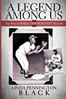 "A Legend Among Us: The Story of William ""Youngblood"" McCrary of the Negro Baseball League Kansas City Monarchs"
