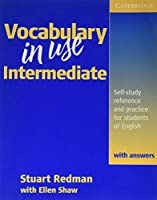 Vocabulary in Use Intermediate with answers: Self-study Reference and Practice for Students of North American English