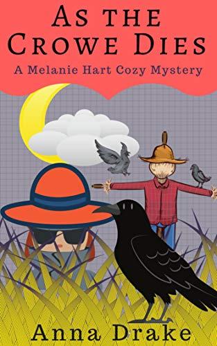Download As the Crowe Dies: a Melanie Hart Cozy Mystery (Melanie Hart Cozy Mysteries Book 2) (English Edition) B01D7JPPBY