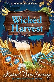 Wicked Harvest (Dewberry Farm Mysteries Book 6) by [MacInerney, Karen]