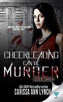 Cheerleading Can Be Murder (Horror High Series Book 1) by [Lynch, Carissa Ann]