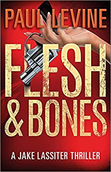 FLESH & BONES (Jake Lassiter Legal Thrillers Book 7) by [Levine, Paul]