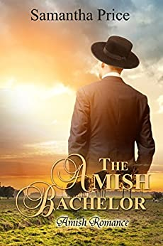The Amish Bachelor: Amish Romance (Seven Amish Bachelors Book 1) by [Price, Samantha]