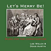 Lets Merry Be! Music for the Christmastide