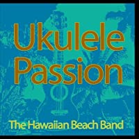 Ukulele Passion by The Hawaiian Beach Band