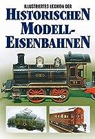Illustriertes Lexikon der historischen Modelleisenbahnen