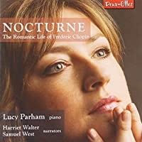 Nocturne: The Romantic Life of Frederic Chopin by Lucy Parham (2014-03-11)