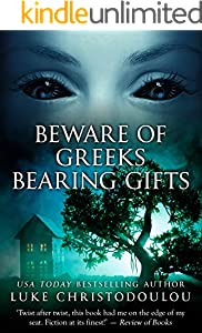 Beware of Greeks bearing gifts: The most shocking paranormal suspense tale of the year (2020)! (English Edition)