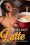 Extra Hot Latte (Straight Guys)