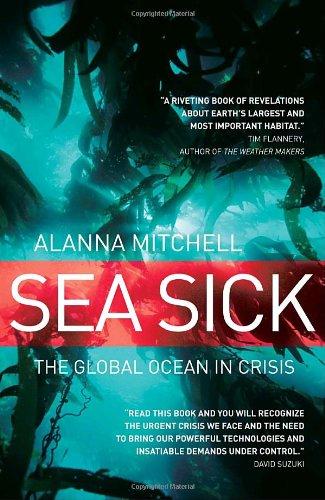 Download Sea Sick: The Global Ocean in Crisis 0771061161