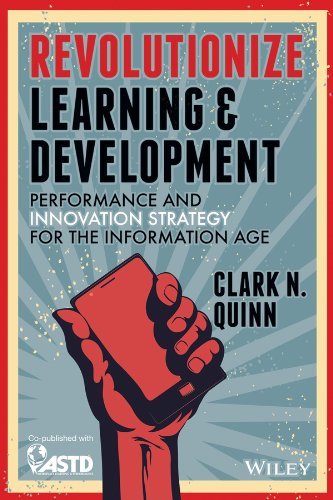 Download Revolutionize Learning & Development: Performance and Innovation Strategy for the Information Age 1118863615