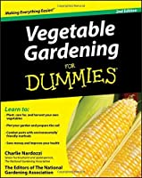 Vegetable Gardening For Dummies by Charlie Nardozzi The Editors of the National Gardening Association(2009-09-08)