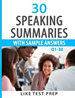 Speaking Summaries With Sample Answers Q1-30 (120 Speaking Summaries)
