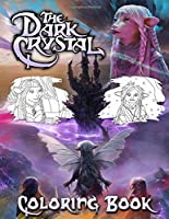 Dark Crystal Coloring Book: Dark Crystal Jumbo Coloring Book With Unofficial Premium Images for All Ages