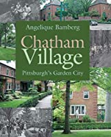 Chatham Village: Pittsburgh's Garden City