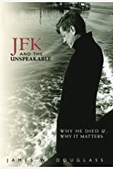 JFK and the Unspeakable: Why He Died and Why It Matters Hardcover