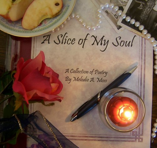 A Slice Of My Soul; A Collection Of Poetry