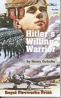 Hitler's Willing Warrior