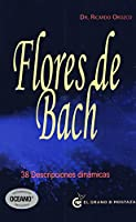 Flores de Bach / Bach Flowers: 38 Descripciones Dinamicas / 38 Dynamic Descriptions (Coleccion Terapias)