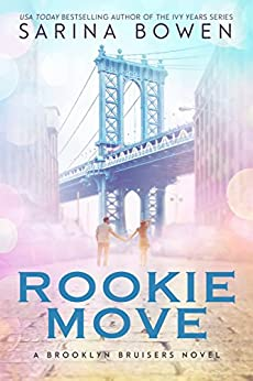 Rookie Move (Brooklyn Bruisers Book 1) by [Bowen, Sarina]