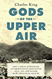 Gods of the Upper Air: How a Circle of Renegade Anthropologists Reinvented Race, Sex, and Gender in the Twentieth Century 画像