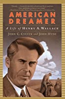 American Dreamer: The Life of Henry A. Wallace (Norton Paperback)