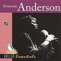 Ballad Essentials: Ernestine Anderson by Ernestine Anderson (2000-05-03)