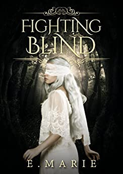 Fighting Blind by [Marie, E]