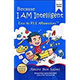 Because I AM Intelligent: Easy As P.I.E Affirmations (English Edition)